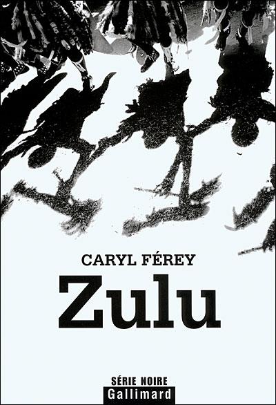 Zulu de Caryl Fereysérie noire gallimard