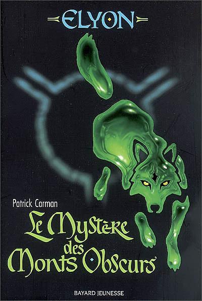 Le mystère des monts obscur  Livre 1  De Patrick Carman  Trilogie: ELYON dans Elyon 9782747019255
