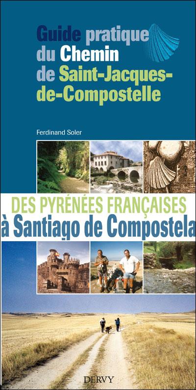 Guide pratique du chemin de saint jacques de compostelle - Office du tourisme saint jacques de compostelle ...