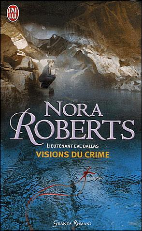 Lieutenant Eve Dallas - Tome 19 : Visions du Crime de Nora Roberts 9782290350485