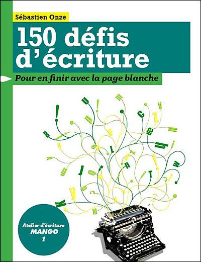 Sébastien Onze 150 défis d'écriture