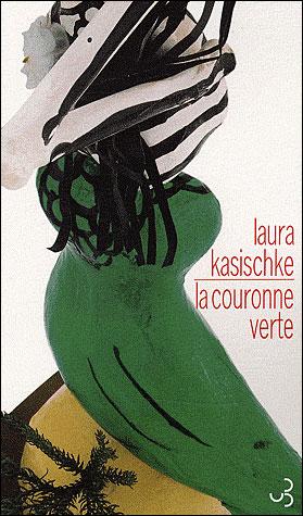 La couronne verte de Laura Kasischke dans Roman contemporain etranger 9782267019995