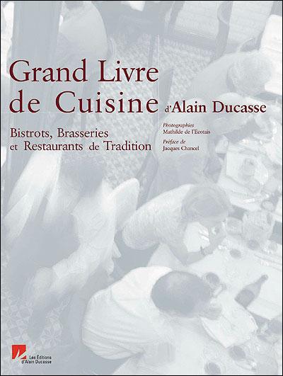 M grand livre de cuisine bistrots brasseries for Livre cuisine ducasse