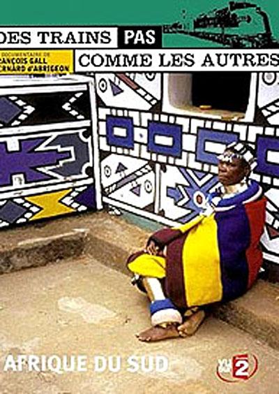 Des Trains pas comme les autres: AFRIQUE DU SUD