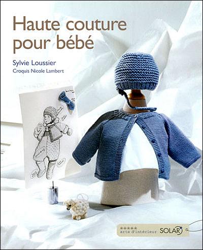 ARTISANAT - Haute couture pour bébé - Sylvie Toussier