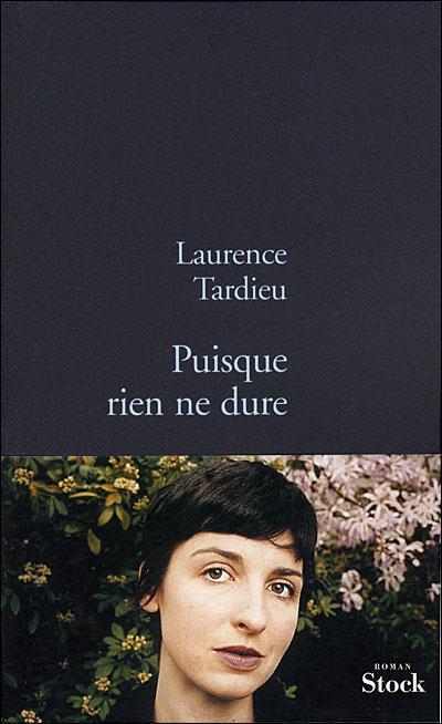 Puisque rien ne dure - Laurence Tardieu. 9782234059276