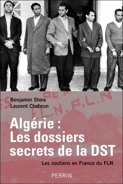 Guerre d'Algérie : les dossiers secrets de la DGR