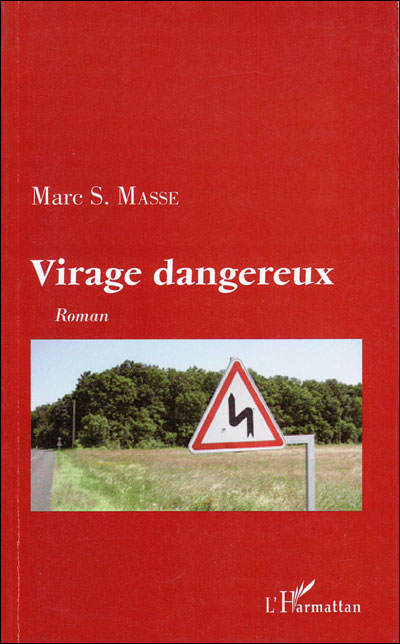 Virage dangereux par Marc Masse