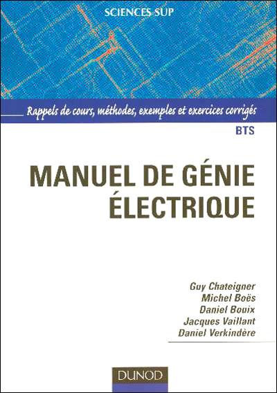 manuel de genie electrique , rappels de cours, methodes, exemples et exercices corriges