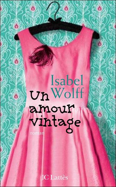 Un amour vintage d'Isabel Wolff 9782709633208