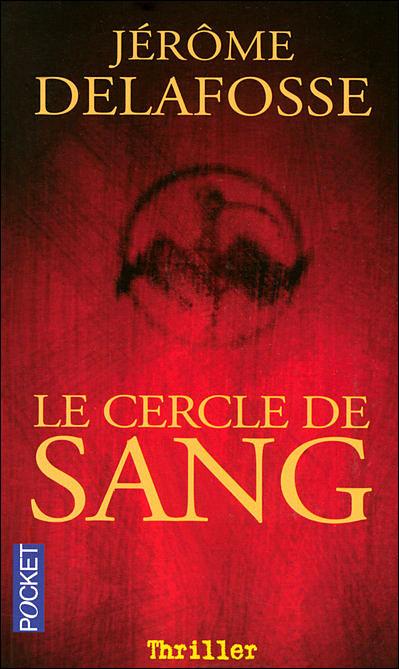 Delafosse Jérôme - Le cercle de sang 9782266165808