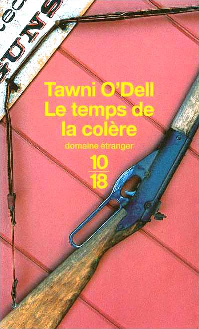 Le temps de la colère de Tawni O'Dell 9782264035028