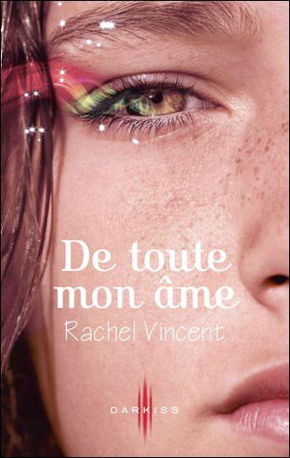 """""""De toute mon âme"""" Rachel Vincent 9782280818148"""