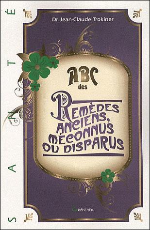 ABC des Remèdes anciens, méconnus ou disparus 9782733910948