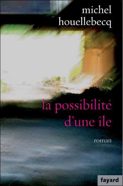 LA POSSIBILITE D'UNE ILE de Michel Houellebecq 9782213625478