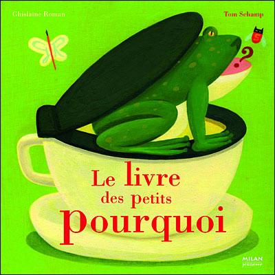 LE LIVRE DES PETITS POURQUOI de Ghislaine Roman 9782745919878