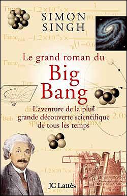 Le roman du Big Bang Simon Singh