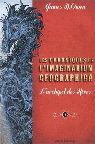 Les chroniques de l'Imaginarium Geographica, Tome 1 : L'archipel des rêves 9782747024709