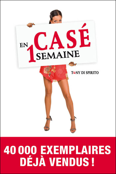 Case en une semaine: Guide de la drague [HF]