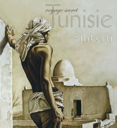 """Voyage secret"", Tunisie Michel Giliberti"