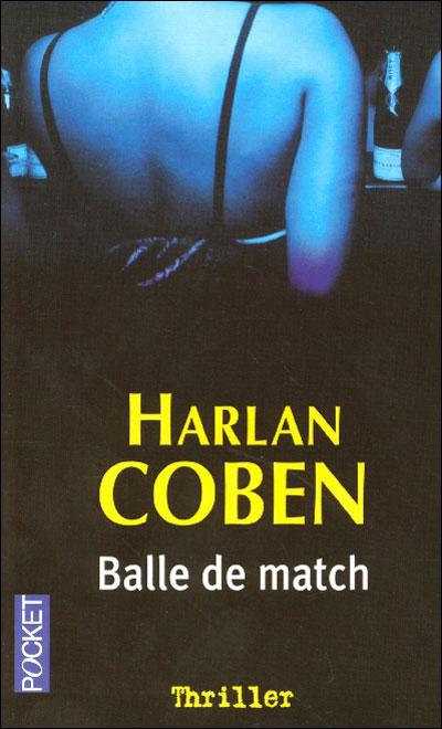 Harlan Coben. Balle de match. Thriller.