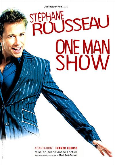 Stéphane Rousseau - One man show affiche