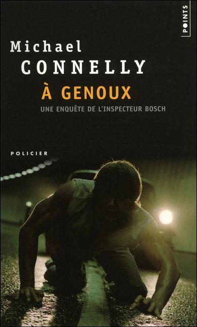 A genoux de Michael Connelly dans Roman policier 9782757813799