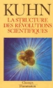 La structure des révolutions scientifiques - T. Khun