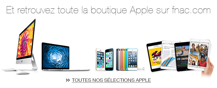 Et retrouvez toute la boutique Apple sur Fnac.com