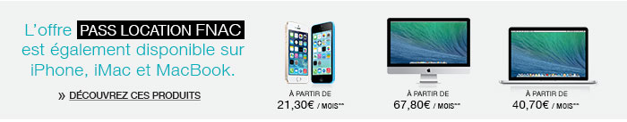 L'offre Pass Location Fnac est également disponible sur iPhone, iMac et MacBook